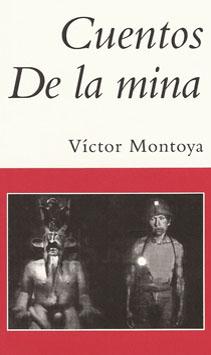 Los cuentos de la mina de Víctor Montoya se leerán en 5 idiomas