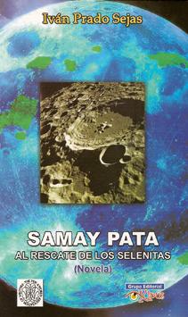 Sobre el libro Samay Pata, al rescate de los Selenitas