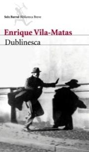 Reseña de Dublinesca de Enrique Vila-Matas escrita por Marcelo Paz Soldán