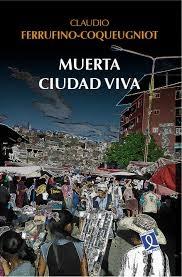 Comentario de Rocha Monroy a Muerta ciudad viva, lo nuevo de Ferrufino-Coqueugniot