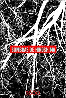 Sombras de Hiroshima: El abismo puesto en el cuerpo