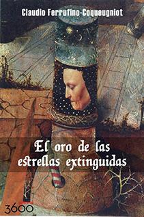 """Un acto de fe (Texto apócrifo de presentación de """"El oro de las estrellas extinguidas"""" de Claudio Ferrufino)"""