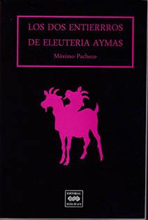 Máximo Pacheco. Vida, agonía y muerte de Eleutera Aymas