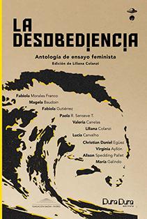 La desobediencia: antología del ensayo feminista