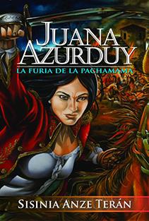 Juana Azurduy. La furia de la Pachamama