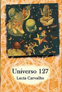 El tiempo y lo igual en 'Universo 127' de Lucía Carvalho